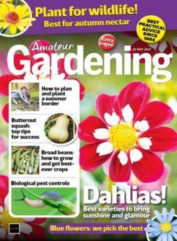 Amateur Gardening – 22 May 2021