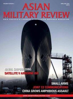 Asian Military Review – April-May 2021