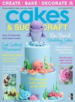 Cakes & Sugarcraft – Issue 164 – July-August 2021