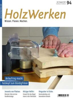 HolzWerken – Juli-August 2021