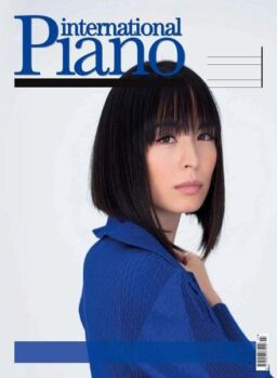 International Piano – Issue 74 – July-August 2021